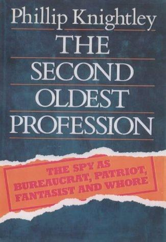 The Second Oldest Profession by Philip Knightley