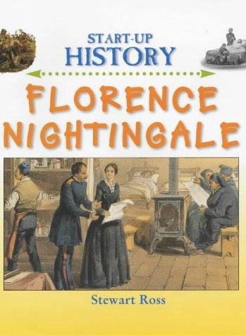 Florence Nightingale (Start-Up History) by Ross, Stewart.