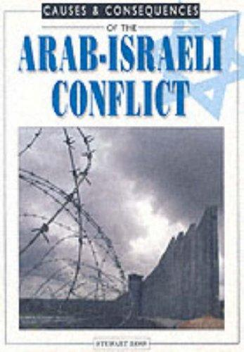 Arab-Israeli Conflict (Causes & Consequences) by Ross, Stewart.
