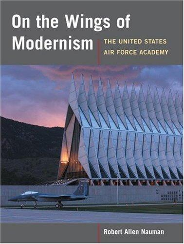 On the Wings of Modernism by Robert Allan Nauman