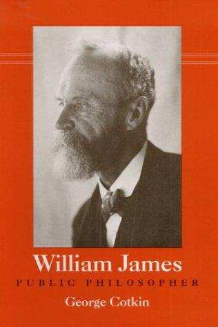 William James, public philosopher by George Cotkin