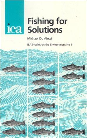 Fishing for Solutions (Iea Studies on the Environment , No 11) by Michael De Alessi