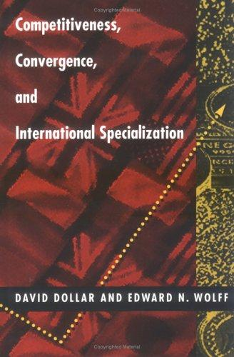 Competitiveness, convergence, and internationalspecialization by David Dollar