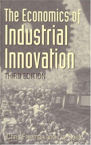 The economics of industrial innovation by Freeman, Christopher.