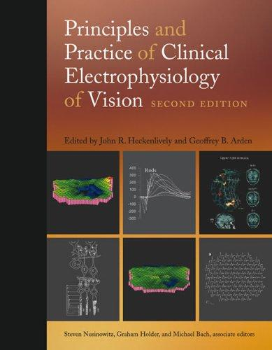 Principles and practice of clinical electrophysiology of vision by