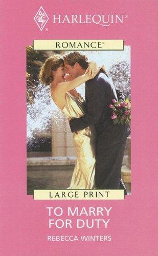Harlequin Romance I – Large Print – To Marry For Duty (Harlequin Romance I – Large Print)