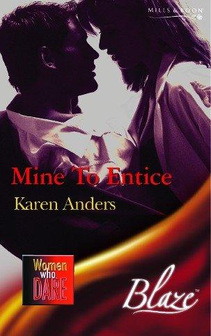 Mine to Entice (Blaze) by Karen Anders