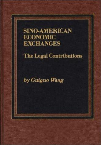 Sino-American Economic Exchanges by Guiguo Wang
