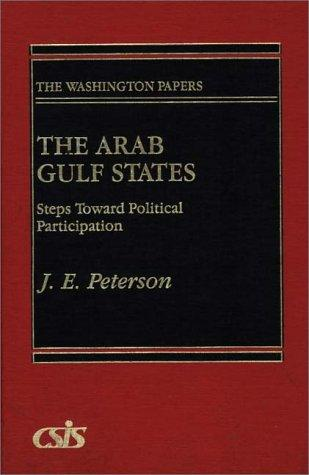 The Arab Gulf states by Peterson, John