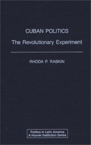 Cuban Politics by Rhoda P. Rabkin
