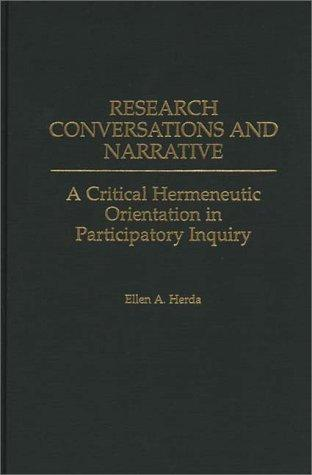 Research Conversations and Narrative by Ellen A. Herda