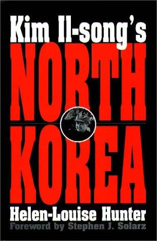 Kim Il-song's North Korea by Helen-Louise Hunter