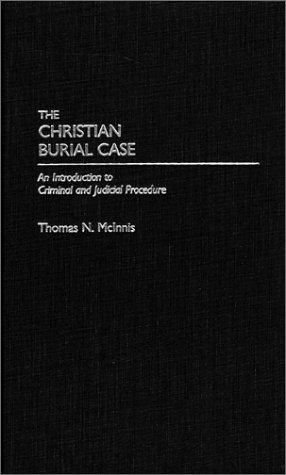 The Christian Burial Case by Thomas N. McInnis