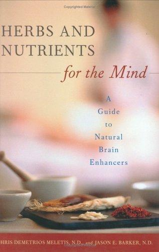 Herbs and Nutrients for the Mind by Chris D. Meletis