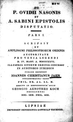 De P. Ovidii Nasonis et a Sabini epistolis disputatio by Johann Christian Jahn