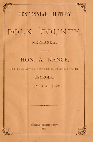 Centennial history of Polk county, Nebraska by Albinus Nance