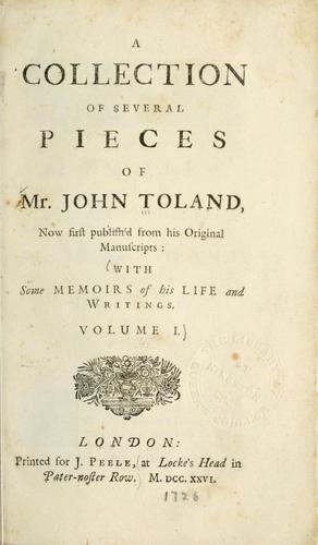 A collection of several pieces of Mr. John Toland by John Toland