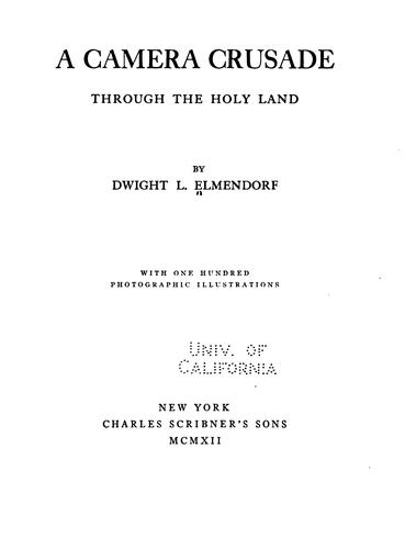 A camera crusade through the Holy Land by Dwight L. Elmendorf