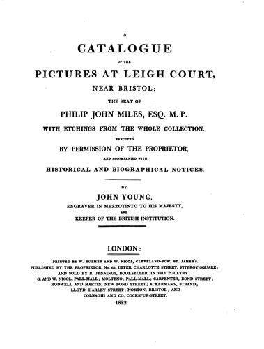 A catalogue of the pictures at Leigh court by Philip John Miles