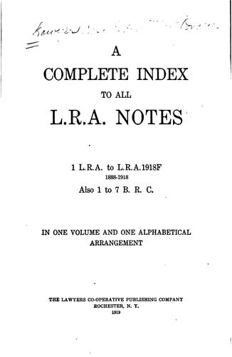 A complete index to all L. R. A. notes by Lawyers reports annotated. (Indexes)