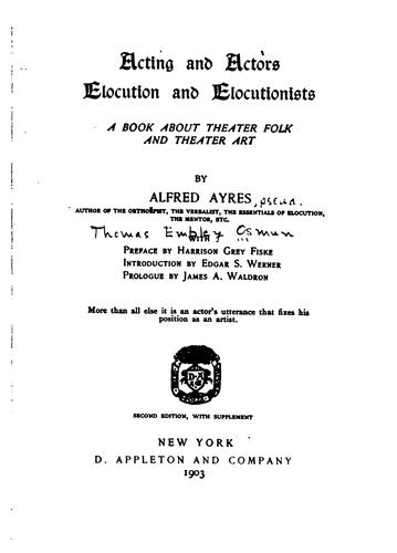 Acting and actors, elocution and eclocutionists by Thomas Embley Osmun