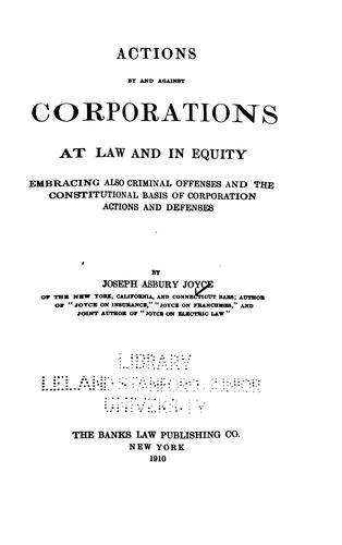 Actions by and against corporations at law and in equity by Joseph Asbury Joyce