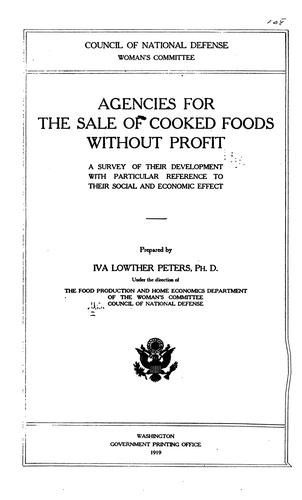 Agencies for the sale of cooked foods without profit by United States. Council of national defense. Committee on women's defense work. Dept. of food production and home economics