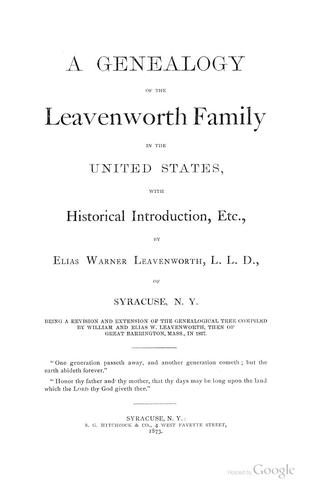 A genealogy of the Leavenworth family in the United States by Elias Warner Leavenworth