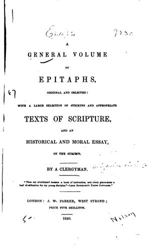 A general volume of epitaphs, original and selected by Benjamin Richings