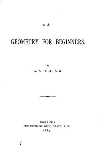 A geometry for beginners by G. A. Hill