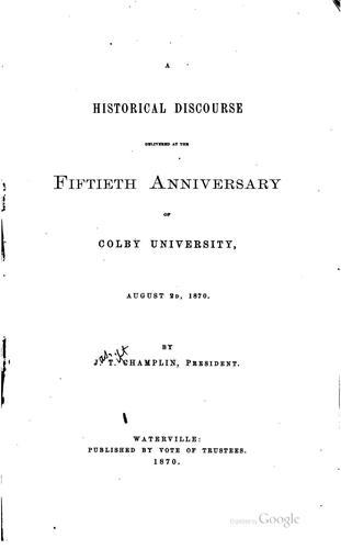 A historical discourse delivered at the fiftieth anniversary of Colby university, August 2d, 1870 by James Tift Champlin