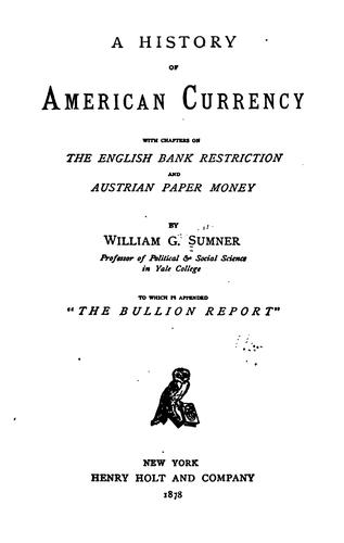 A history of American currency by William Graham Sumner