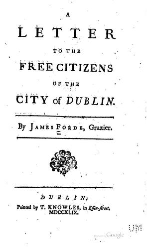 A letter to the free citizens of the city of Dublin by James Forde