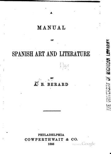 A manual of Spanish art and literature by Augusta Blanche Berard