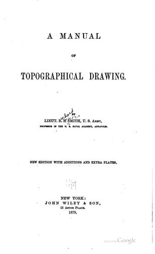A manual of topographical drawing by Richard Somers Smith