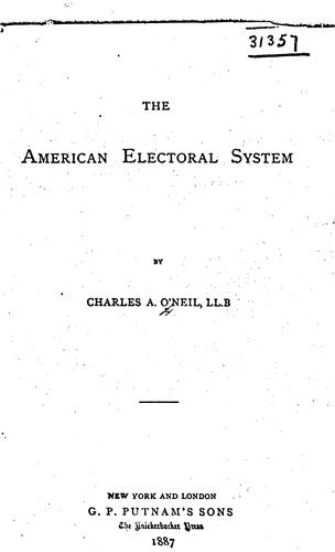 The American electoral system by Charles A. O'Neil