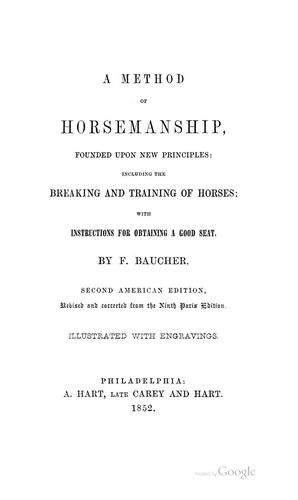 A method of horsemanship, founded upon new priciples by François Baucher