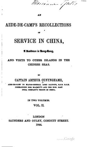 An aide-de-camp's recollections of service in China by Sir Arthur Augustus Thurlow Cunynghame