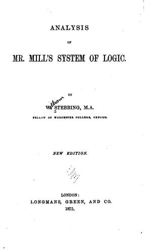 Analysis of Mr. Mill's system of logic by Stebbing, William
