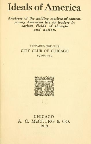 Ideals of America by City club of Chicago