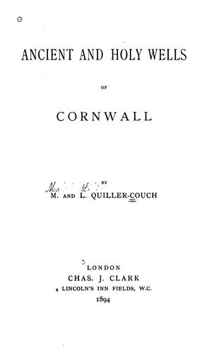 Ancient and holy wells of Cornwall by Mabel Quiller-Couch