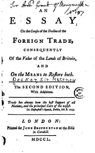 An essay on the causes of the decline of the foreign trade by Sir Matthew Decker