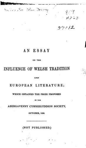 An essay on the influence of Welsh tradition upon European literature by [Harding, John Dorney Sir]