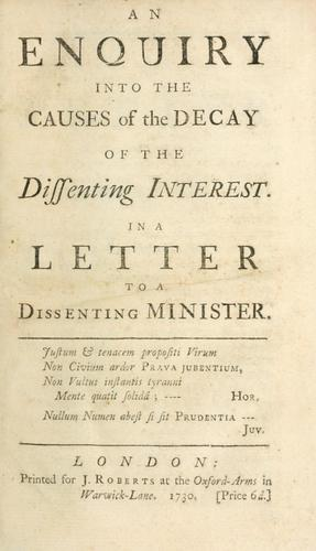 An inquiry into the causes of the decay of the dissenting interest in a letter to a dissenting minister by Gough, Strickland