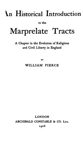 An historical introduction to the Marprelate tracts by William Pierce