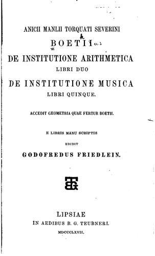 Anicii Manlii Torquati Severini Boetii De institutione arithmetica libri duo
