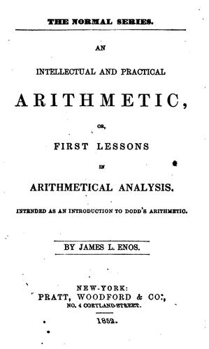An intellectual and practical arithmetic by James L. Enos