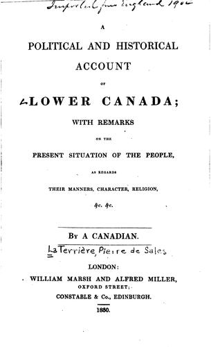 A political and historical account of Lower Canada by Pierre de Sales La Terrière