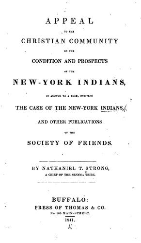 Appeal to the Christian community on the condition and prospects of the New-York Indians by Nathaniel T. Strong