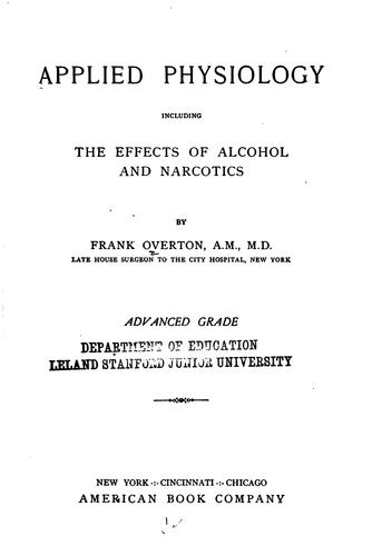 Applied physiology, including the effects of alcohol and narcotics by Frank Overton